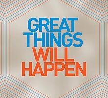 Great Things Will Happen by Winterrr