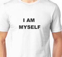 I AM MYSELF Unisex T-Shirt