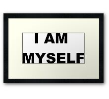 I AM MYSELF Framed Print