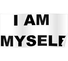 I AM MYSELF Poster