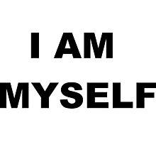 I AM MYSELF Photographic Print