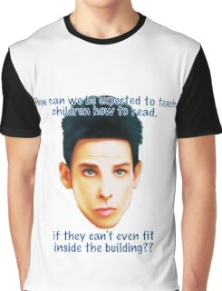 "Zoolander Blue Steel: ""How can we be expected to teach children how to read""... Funny Movie Quote Graphic T-Shirt"
