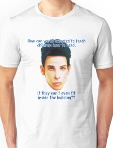 "Zoolander Blue Steel: ""How can we be expected to teach children how to read""... Funny Movie Quote Unisex T-Shirt"