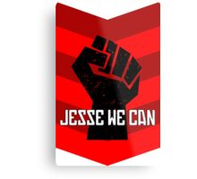 Jesse We Can Metal Print