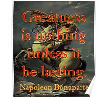 Greatness Is Nothing - Napoleon Poster