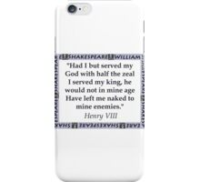 Had I But Served My God - Shakespeare iPhone Case/Skin