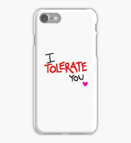 I Tolerate You iPhone Case/Skin