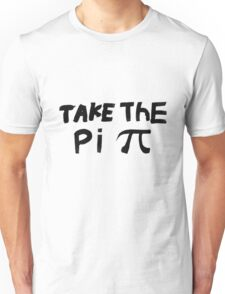 Original - Take The Pi Unisex T-Shirt