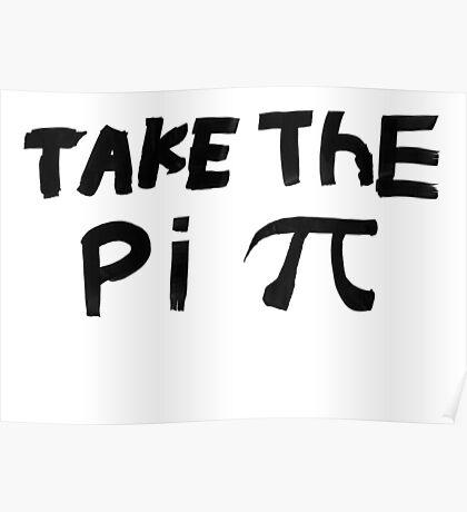 Original - Take The Pi Poster