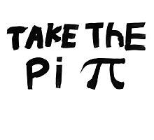 Original - Take The Pi Photographic Print