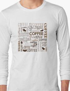 Coffee, Coffee, Coffee Long Sleeve T-Shirt