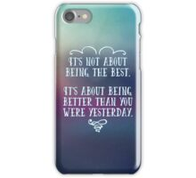 Being The Best Quote iPhone Case/Skin