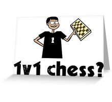 1v1 chess? (Chess Nerd) Greeting Card