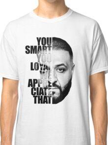 DJ Khaled : YOU SMART Classic T-Shirt