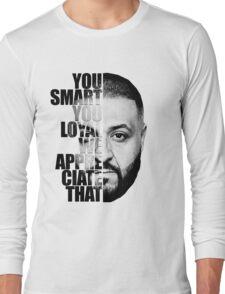 DJ Khaled : YOU SMART Long Sleeve T-Shirt