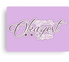 World's Okayest Mom Canvas Print