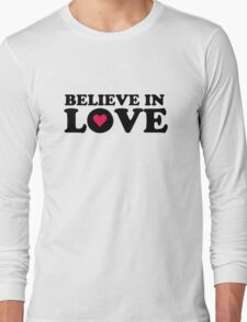 Believe In Love Long Sleeve T-Shirt