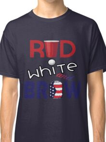 Red White and Brew  Classic T-Shirt