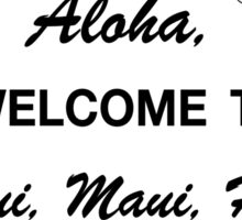 Aloha, Welcome to Kahului Sign, Maui, Hawaii, USA Sticker