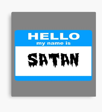 Hello My Name is satan Canvas Print