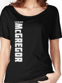 Conor McGregor (check artist notes for limited edition link)  Women's Relaxed Fit T-Shirt