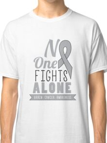 No One Fights Alone - Brain Cancer Awareness Classic T-Shirt