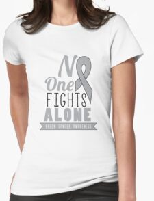 No One Fights Alone - Brain Cancer Awareness Womens Fitted T-Shirt