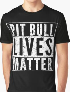 Pit Bull Lives Matter Graphic T-Shirt