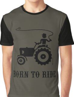 Born To Ride (Tractor / Black) Graphic T-Shirt