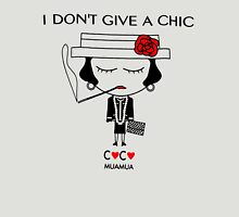 I DONT GIVE A CHIC Unisex T-Shirt
