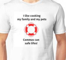 I like cooking my family and my pets Unisex T-Shirt