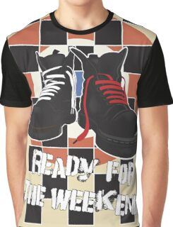 ready for the weekend Graphic T-Shirt