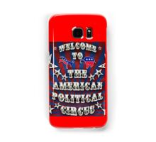 Welcome to the American Political Circus! Samsung Galaxy Case/Skin