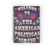 Welcome to the American Political Circus! Spiral Notebook