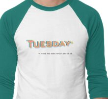 Tuesday* Men's Baseball ¾ T-Shirt