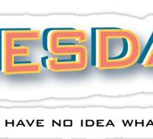 Tuesday* Sticker