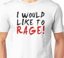 I WOULD LIKE TO RAGE!!! - Grog Strongjaw Unisex T-Shirt