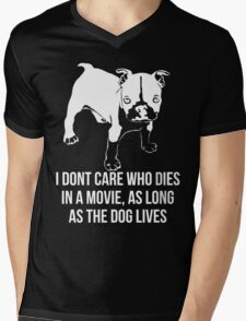 I Dont Care Who Dies In A Movie As Long As The Dog Lives Mens V-Neck T-Shirt