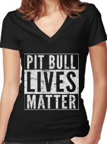 Pit Bull Lives Matter Women's Fitted V-Neck T-Shirt