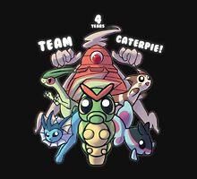 Team Caterpie - 4 Years! Unisex T-Shirt