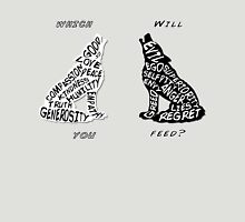 Two Wolves which will you feed? Unisex T-Shirt