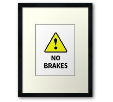 No Brakes Framed Print