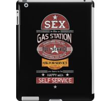 Sex is like a Gas Station iPad Case/Skin