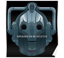 Doctor Who Cyberman - Upgrade or be Deleted Poster