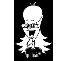 Got Devin? (White) Photographic Print
