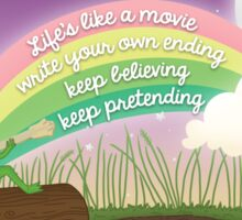 Keep Believing, Keep Pretending Sticker