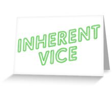Inherent vice Greeting Card