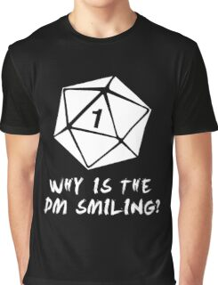 Why Is The DM Smiling? Dungeons & Dragons (White) Graphic T-Shirt