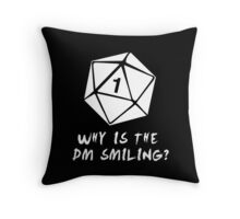 Why Is The DM Smiling? Dungeons & Dragons (White) Throw Pillow
