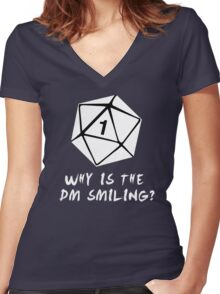 Why Is The DM Smiling? Dungeons & Dragons (White) Women's Fitted V-Neck T-Shirt